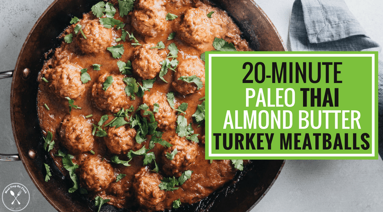 20 Minute Paleo Thai Almond Butter Turkey Meatballs
