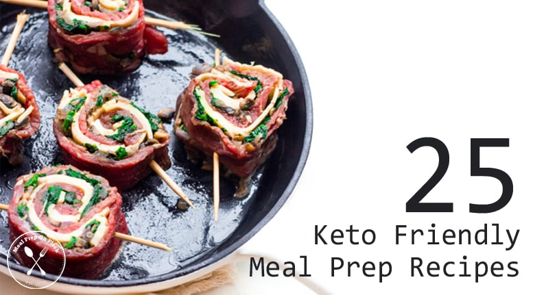 25 Keto Friendly Meal Prep Recipes Meal Prep On Fleek