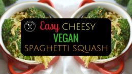 Vegan 'Cheesy' Spaghetti Squash Meal Prep Recipe