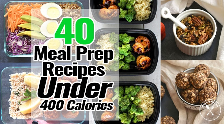 40 Meal Prep Recipes Under 400 Calories Meal Prep On Fleek