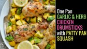 One Pan Garlic & Herb Chicken Drumsticks with Patty Pan Squash