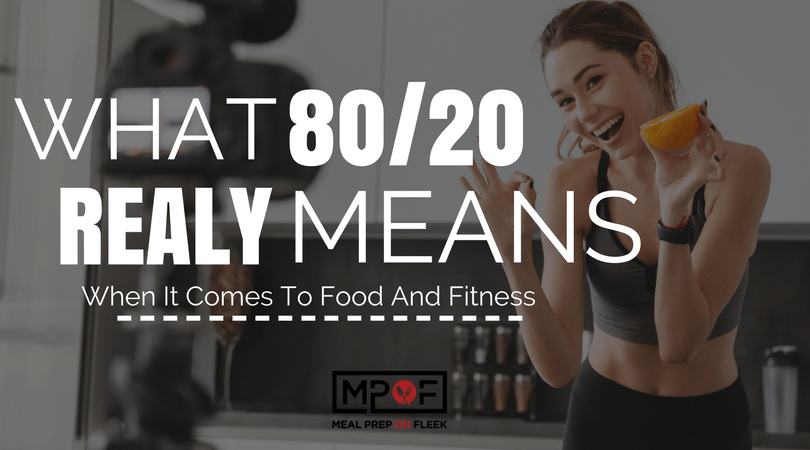 What 80/20 Means When It Comes To Food And Fitness