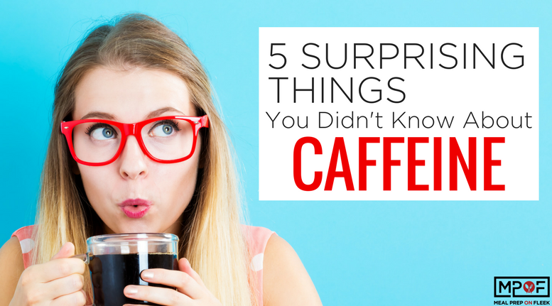 5 Surprising Things You Didn't Know About Caffeine