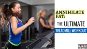 Annihilate Fat_ The Ultimate Treadmill Workout