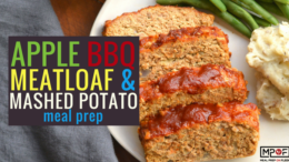 Apple BBQ Meatloaf & Mashed Potato Meal Prep