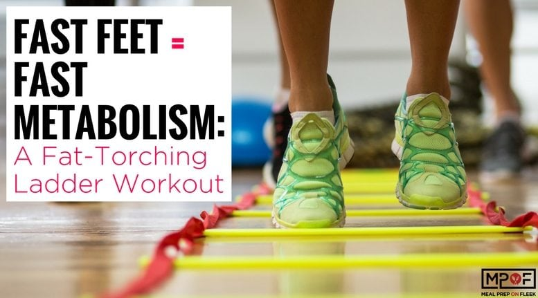 Fast Feet = Fast Metabolism: A Fat-Torching Ladder Workout