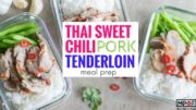 Sweet Thai Chili Pork Tenderloin Meal Prep