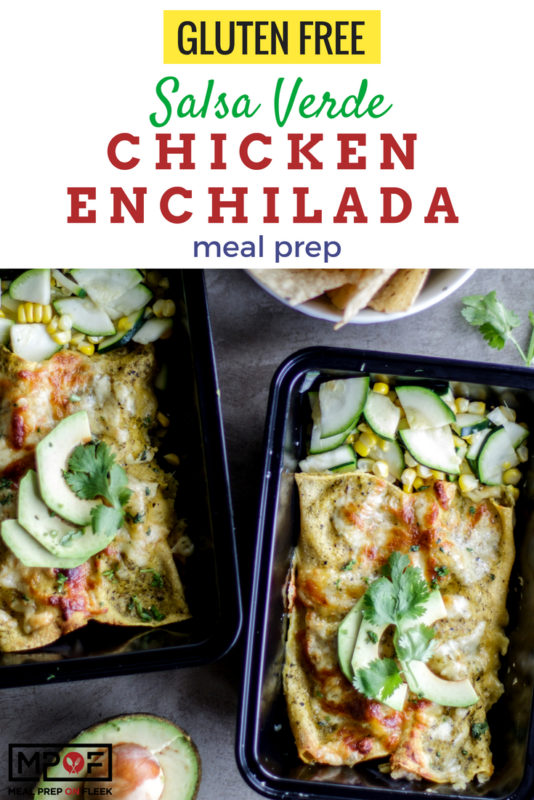 Salsa Verde Chicken Enchiladas Meal Prep