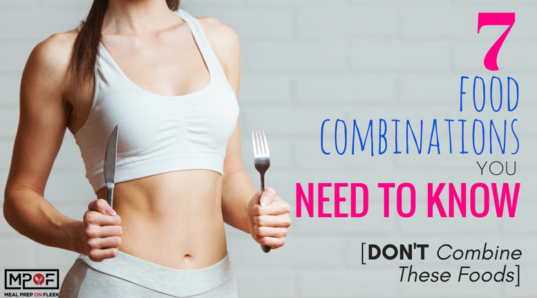 7 Food Combinations You Need To Know [ Don't Combine These Foods] blog