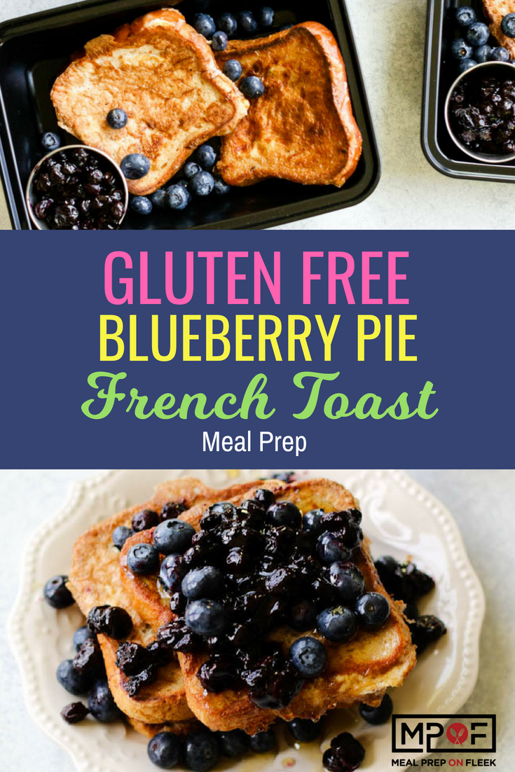 Gluten Free Blueberry Pie French Toast Meal Prep blog