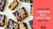 Gluten Free Cinnamon Roll Coffee Cake Meal Prep blog