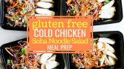 Gluten Free Cold Chicken Soba Noodle Salad Meal Prep blog