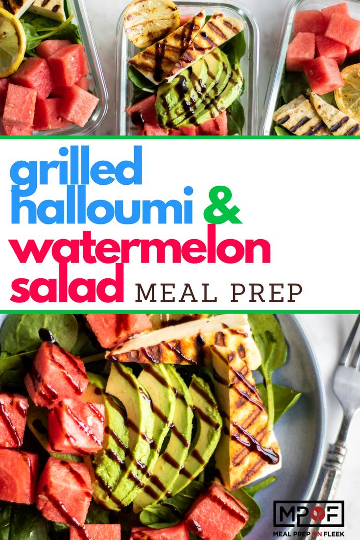 Grilled Halloumi & Watermelon Salad Meal Prep blog