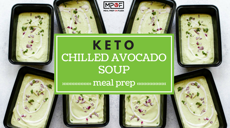 Keto Chilled Avocado Soup Meal Prep blog