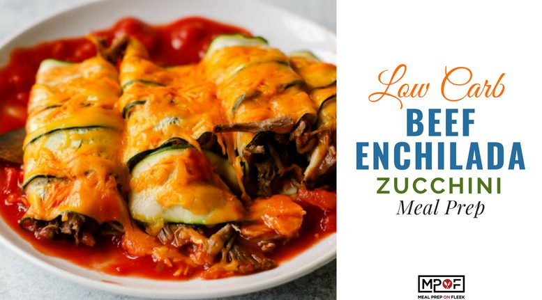 Low Carb Beef Enchilada Zucchini Meal Prep blog