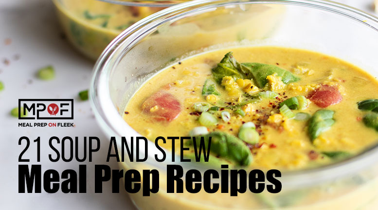 Soup and Stew Meal Prep Recipes - Meal Prep on Fleek