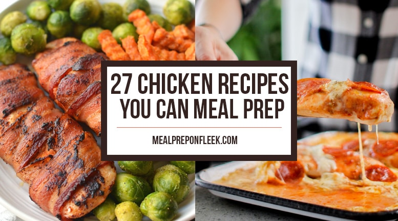 27 Chicken Recipes You Can Meal Prep 777x431