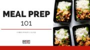 How to Meal Prep - Meal Prep 101