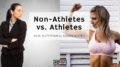Athletes vs. Non-Athletes_ Do Nutritional Needs Differ_