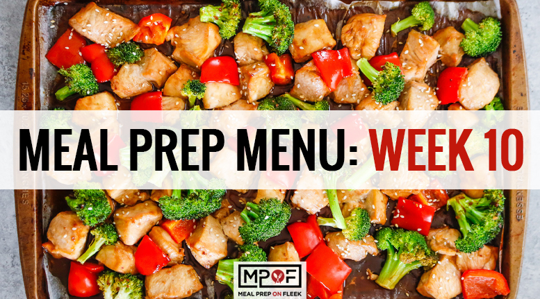 Meal Prep Menu: Week 10