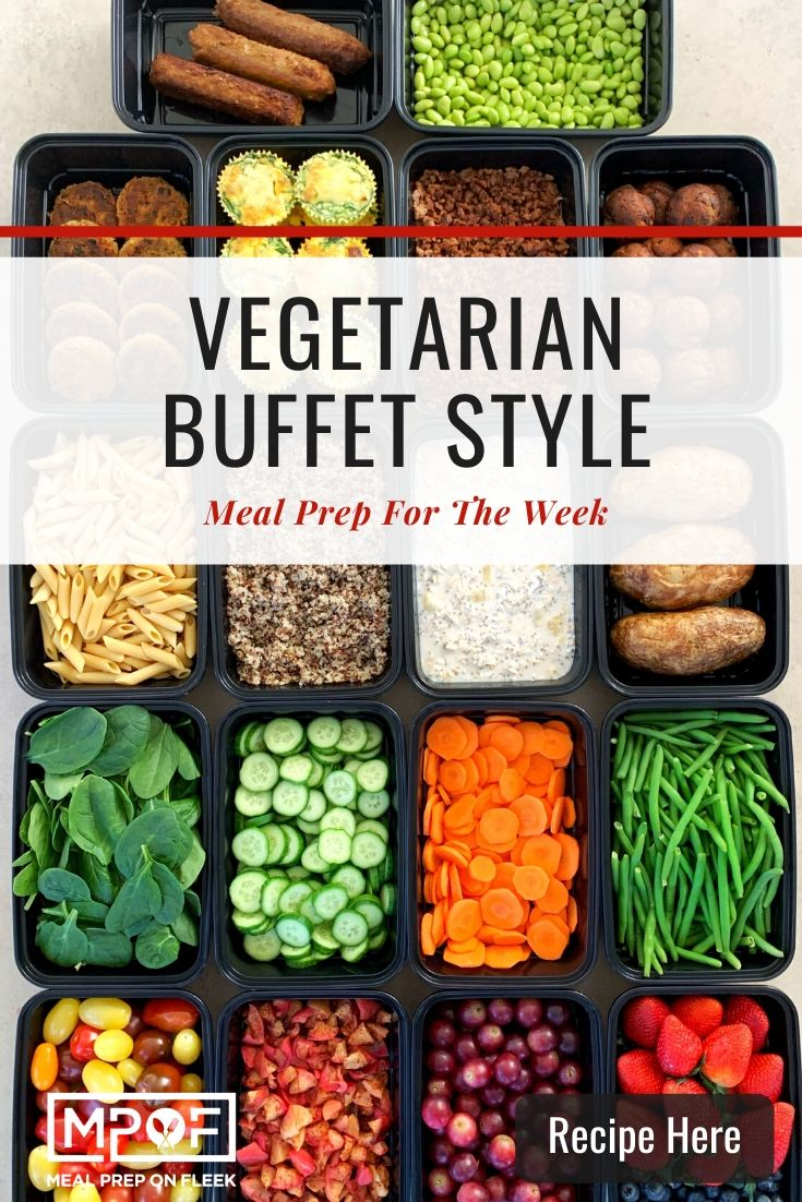 Buffet Style Meal Prepping: Vegetarian