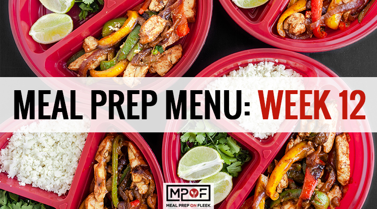 Meal Prep Menu: Week 12