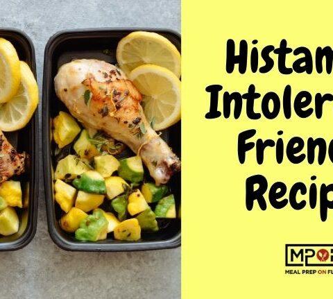 Histamine Intolerance Friendly Recipes